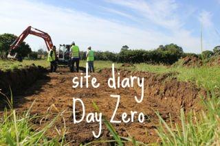 site diary Day Zero